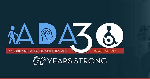 ADA 30 1990 to 2020 Americans with Disabilities Act